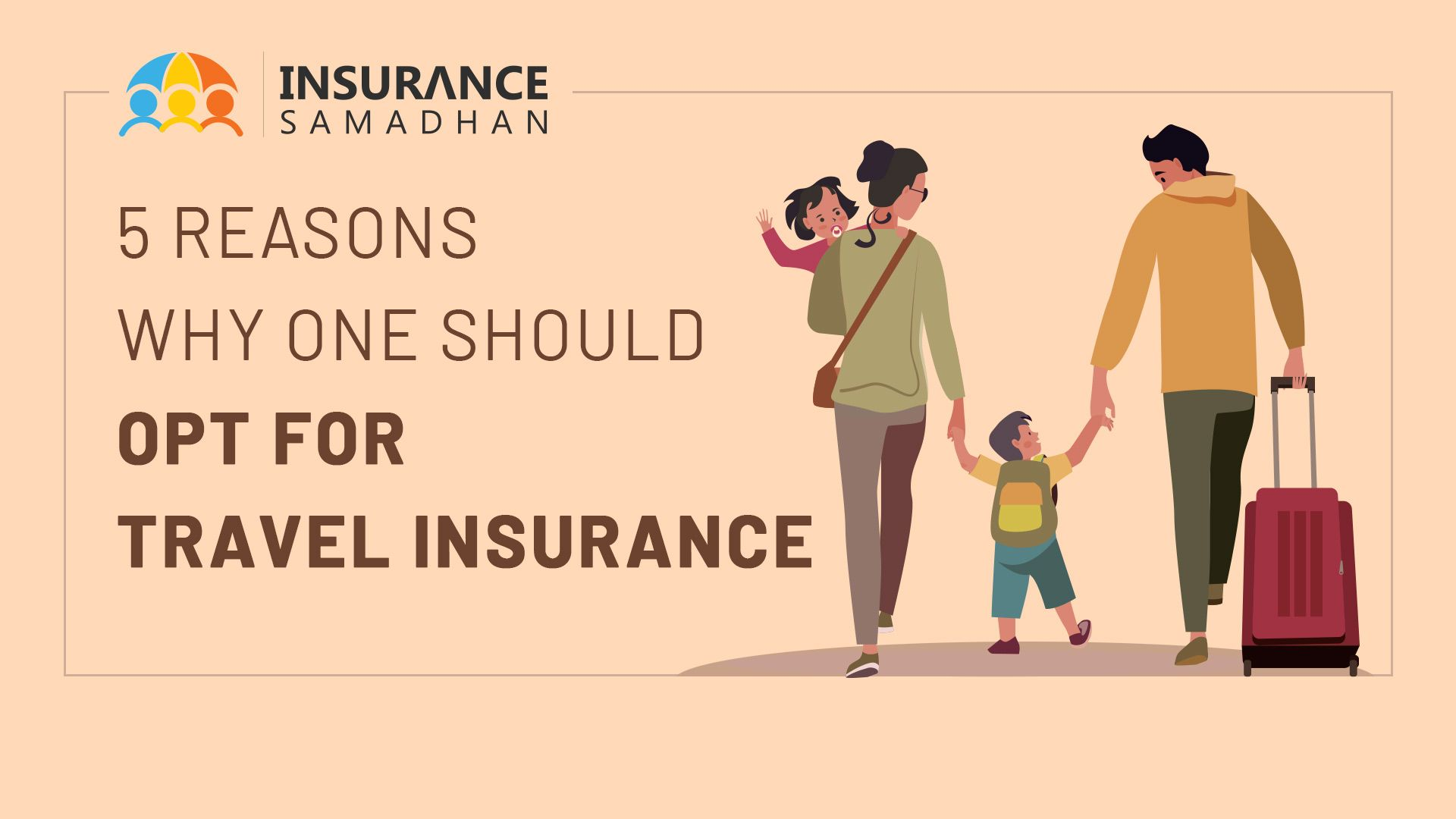 5 Reasons Why One Should Opt for Travel Insurance for All International Trips