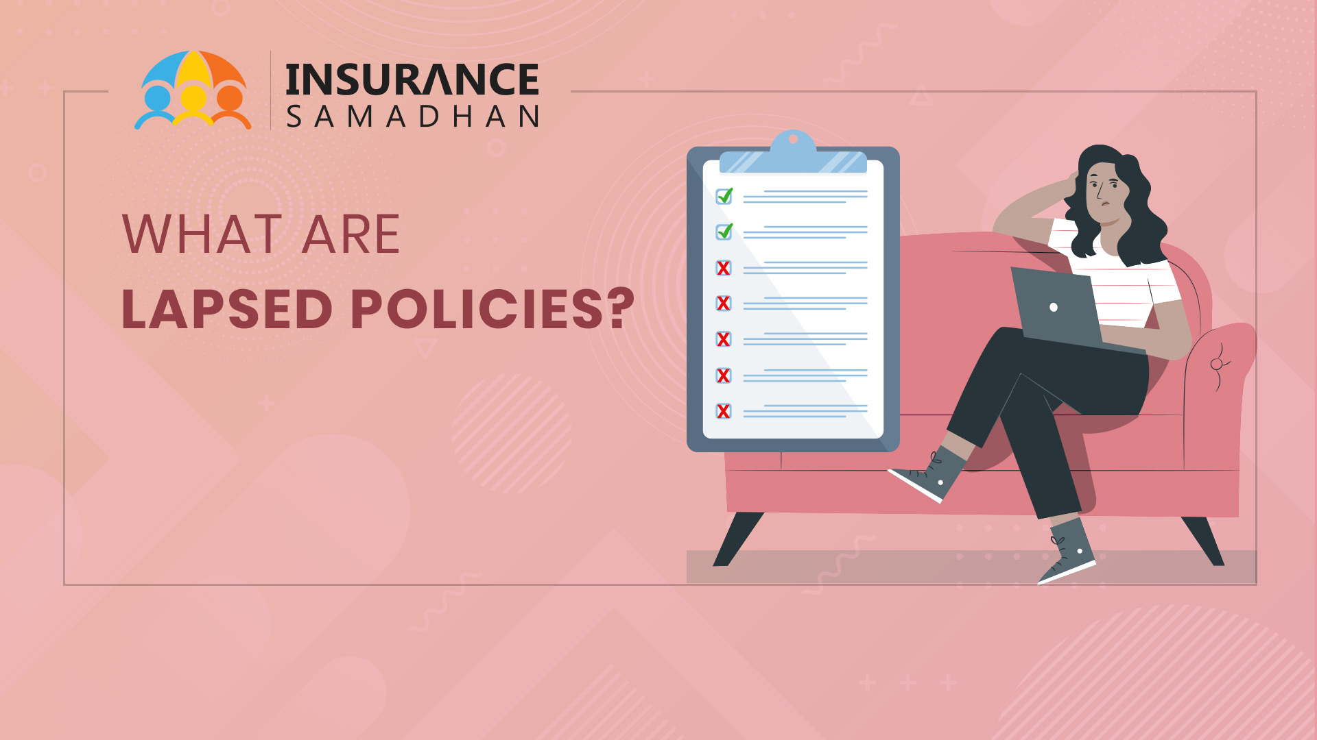 What are Lapsed Policies and how do they get lapsed?