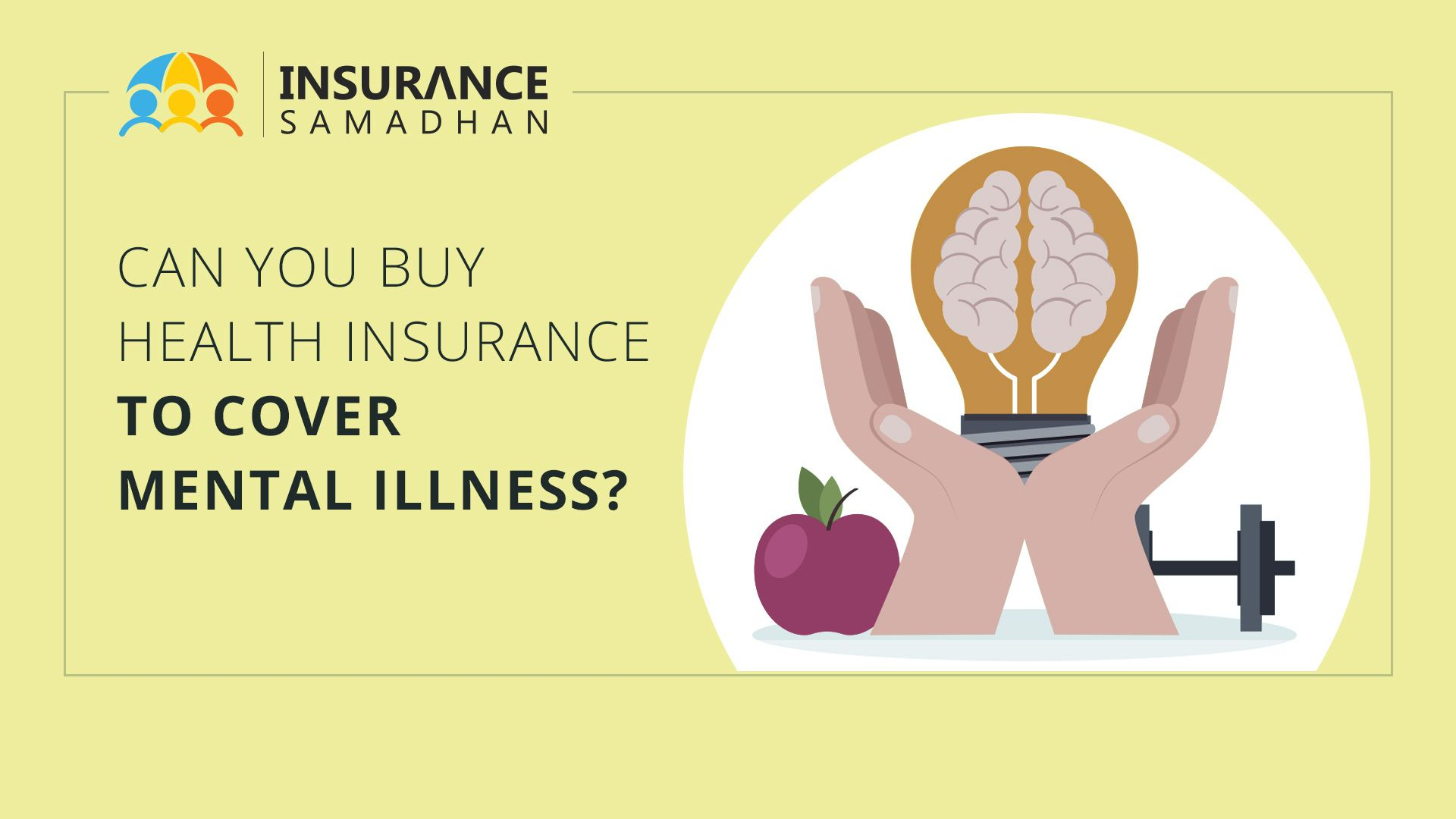 Can we buy health insurance cover for mental illnesses?