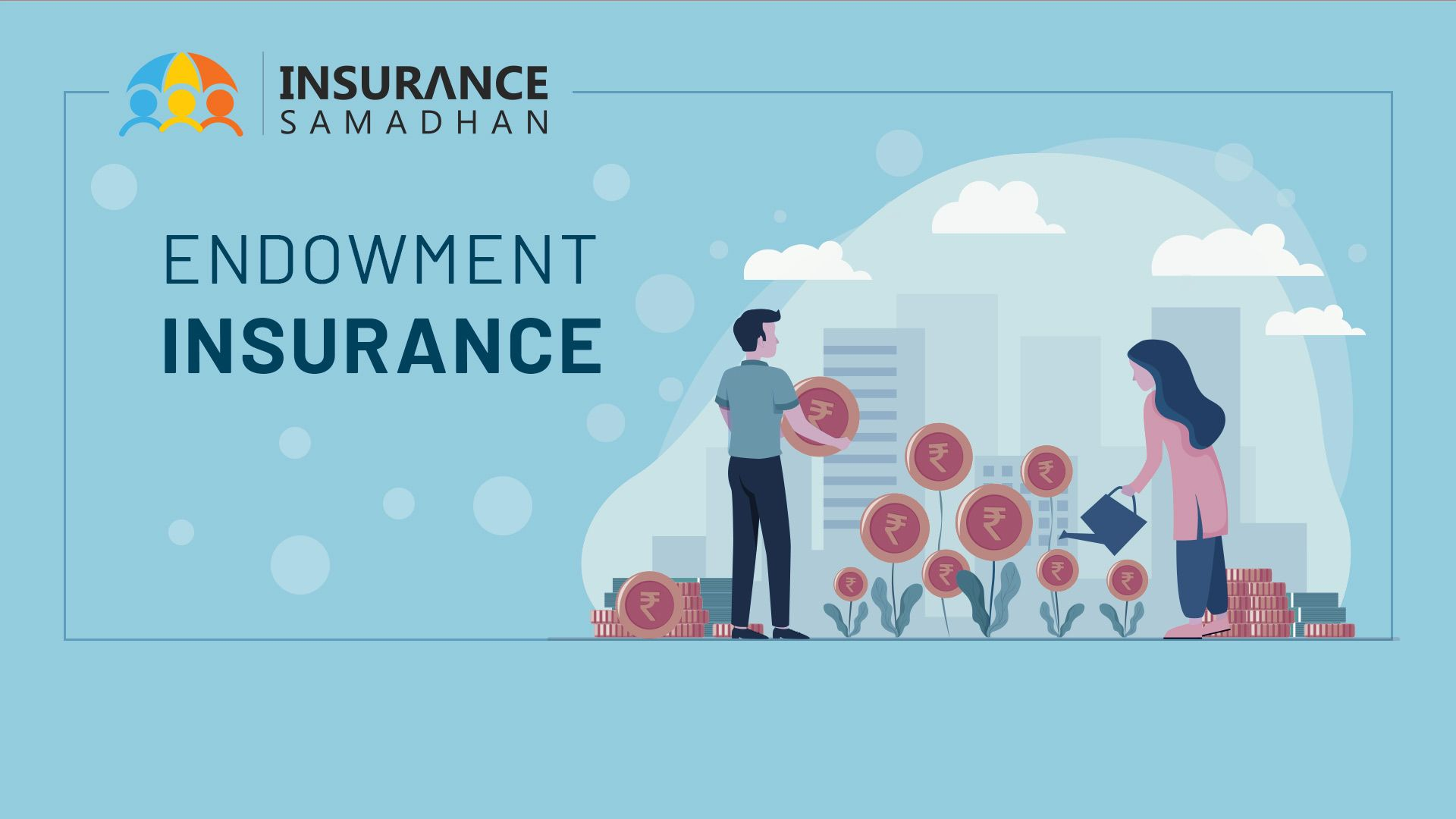 Endowment Insurance: Know about Endowment life Insurance Meaning, Features, Merits and Demerits