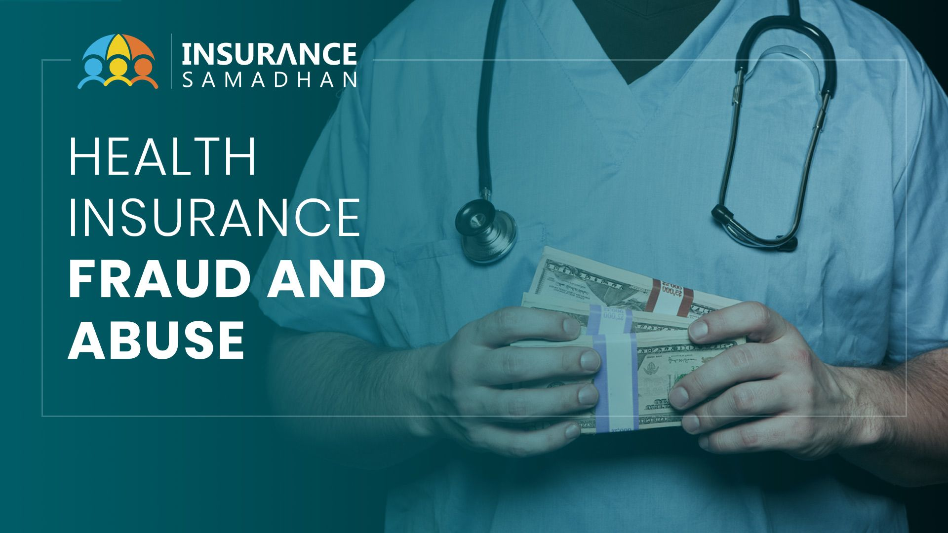 Health Insurance Fraud Definition, Types, Impact and Ways To Reduce It