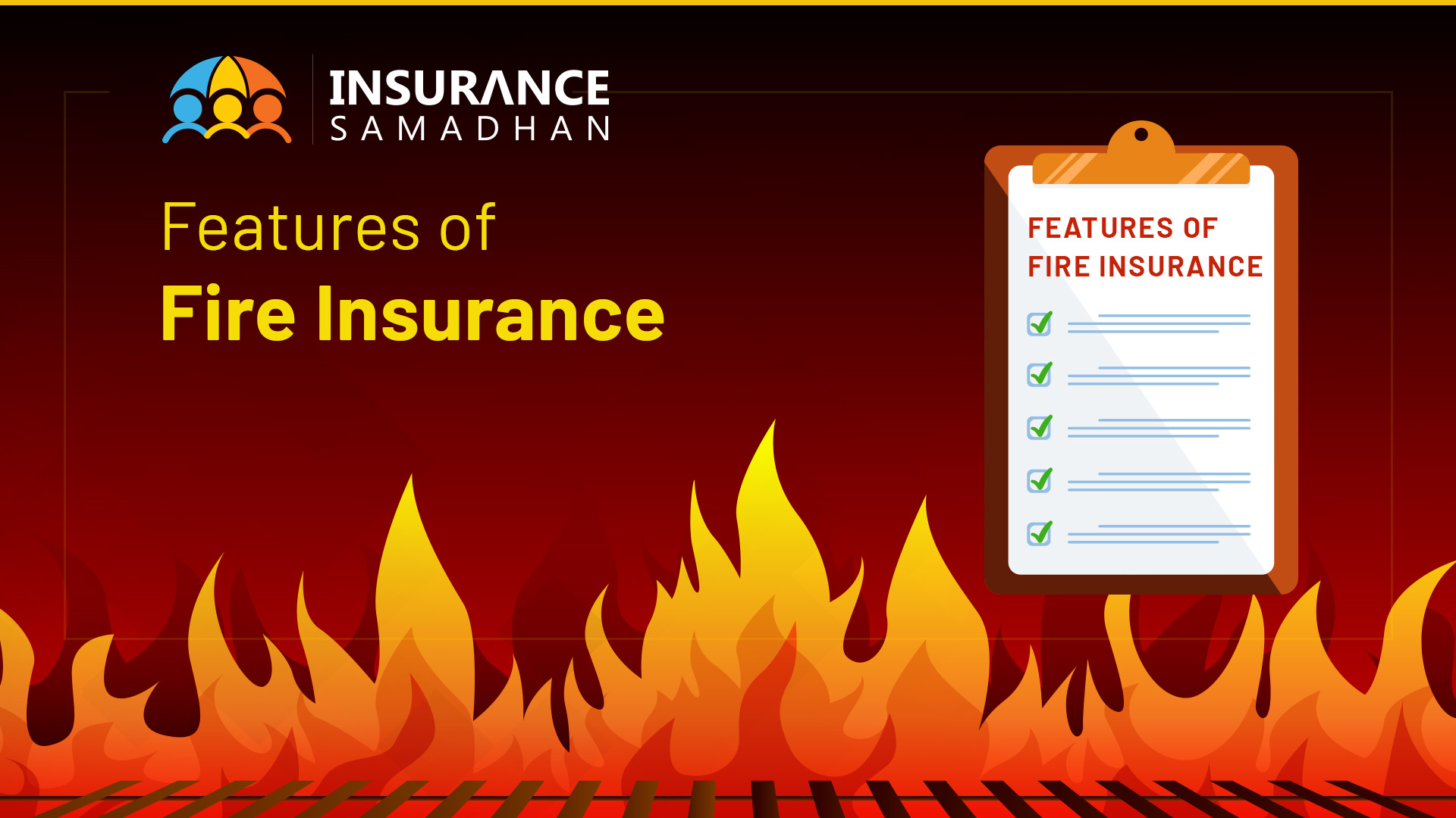 What is Fire Insurance and Features of it?