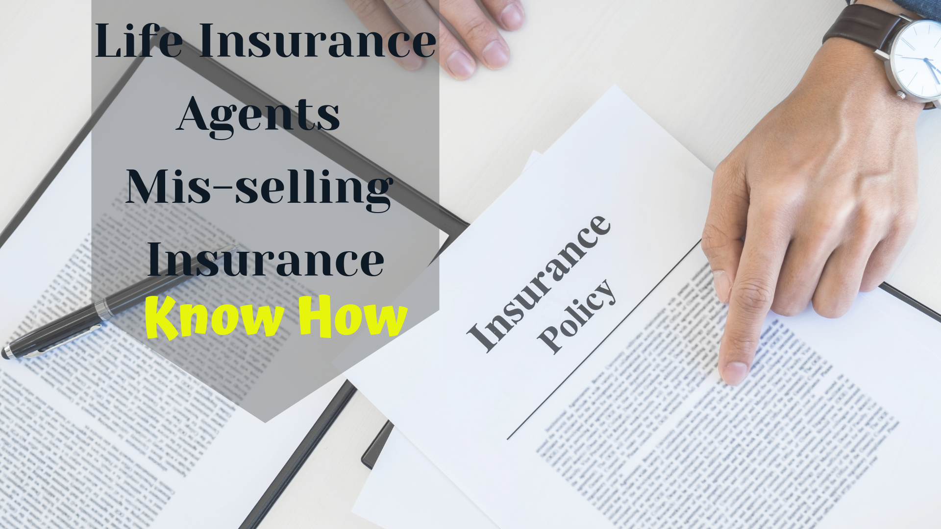 How life insurance agents are mis-selling Insurance Policy