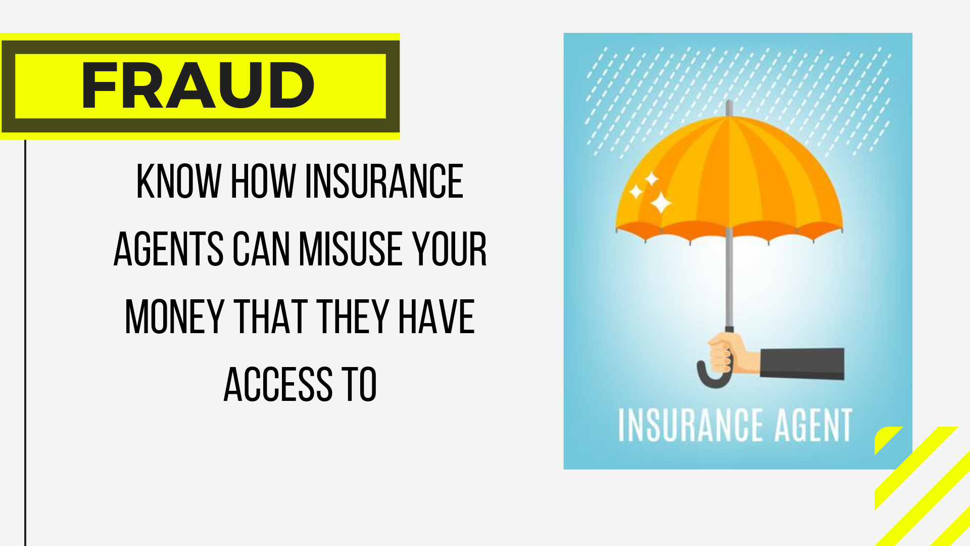 Know how Insurance Agent can misuse your money without knowing you
