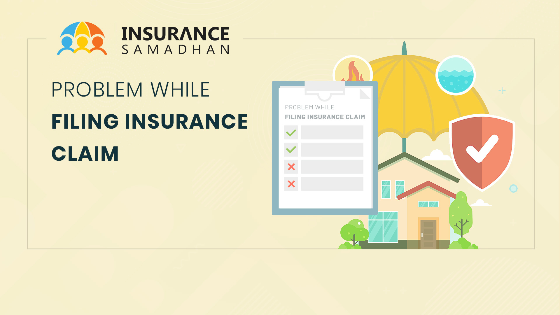 Common Problems you could face while Filing your Insurance Claim and what to do?