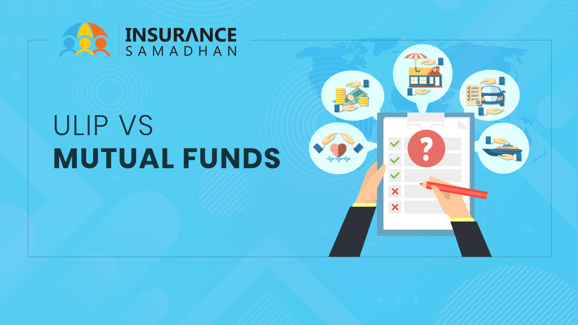 Mutual Funds vs. ULIPs? Which is Best?