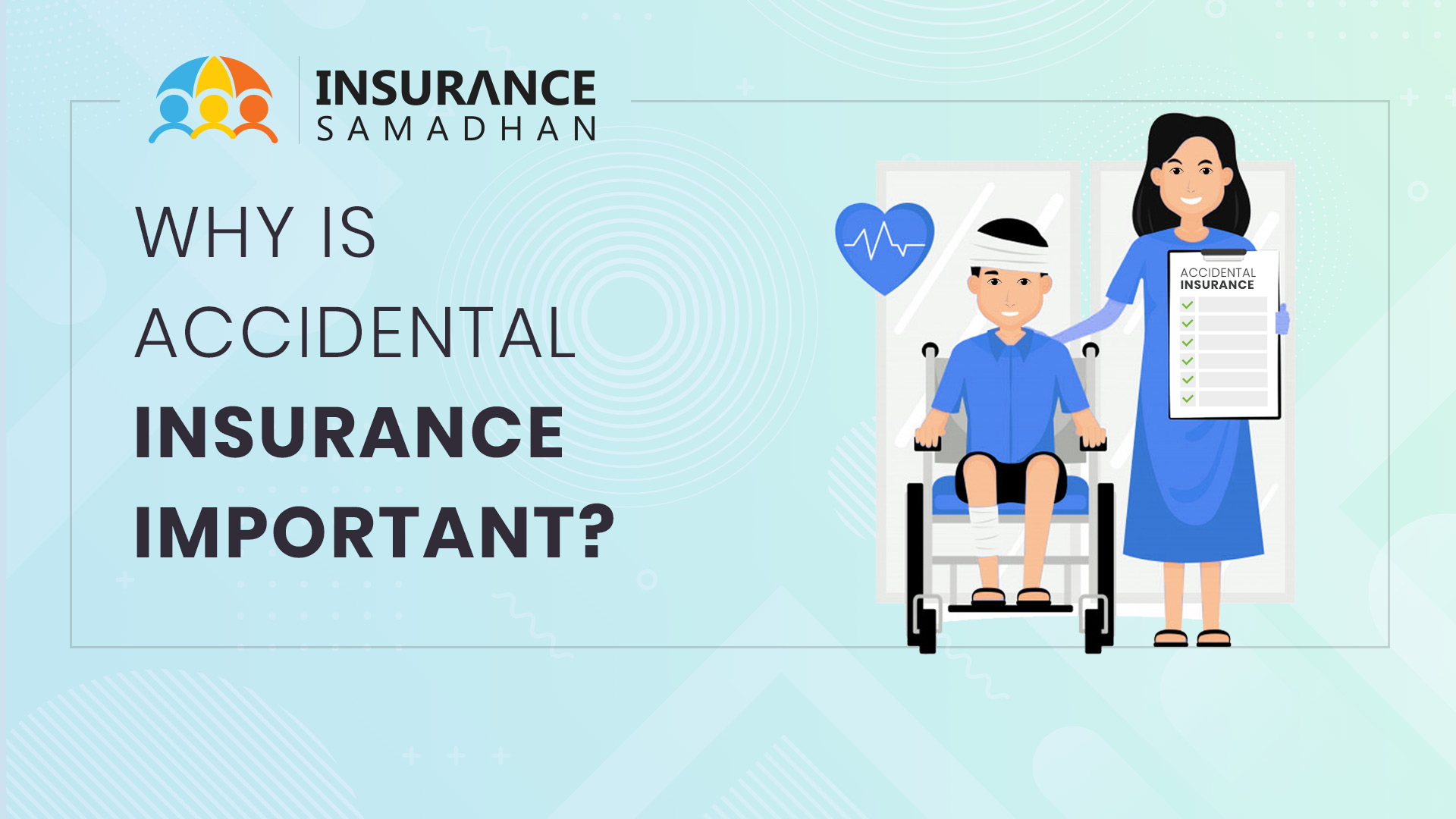 Why Accidental Insurance is Important?