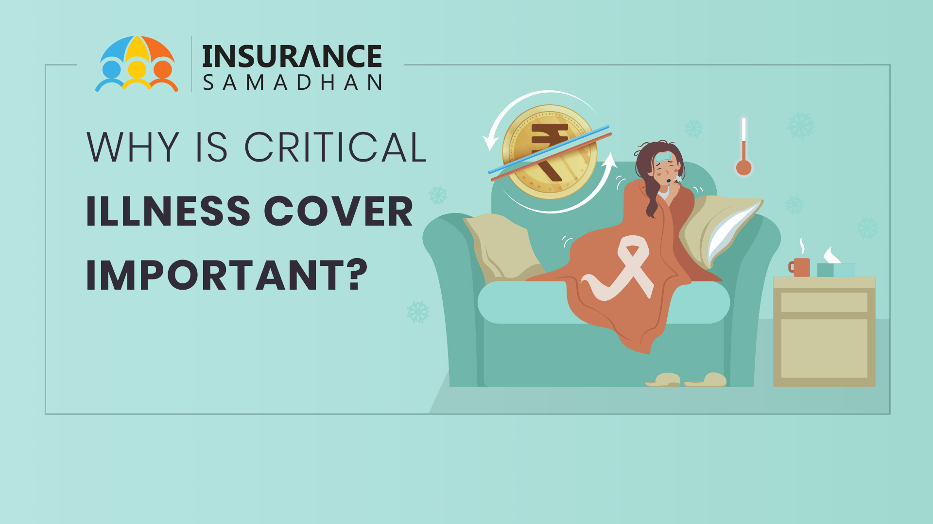 Why is Critical Illness Cover Important and What is Critical Insurance