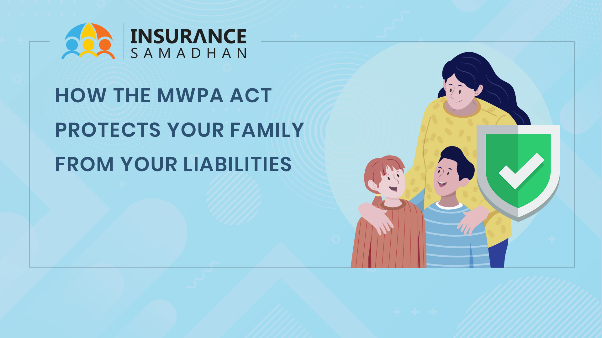 How the MWPA Act Protects Your Family from Liabilities