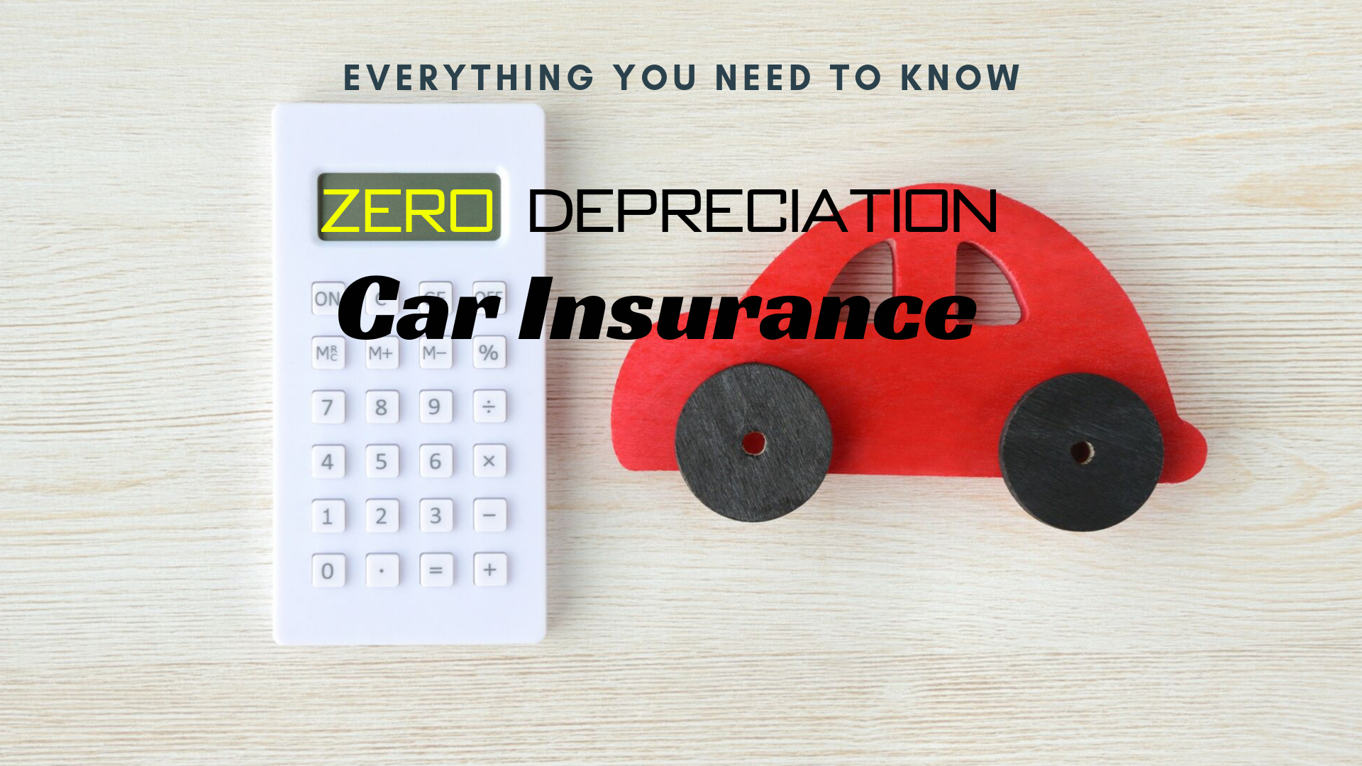 Zero Depreciation Car Insurance – Everything you need to know