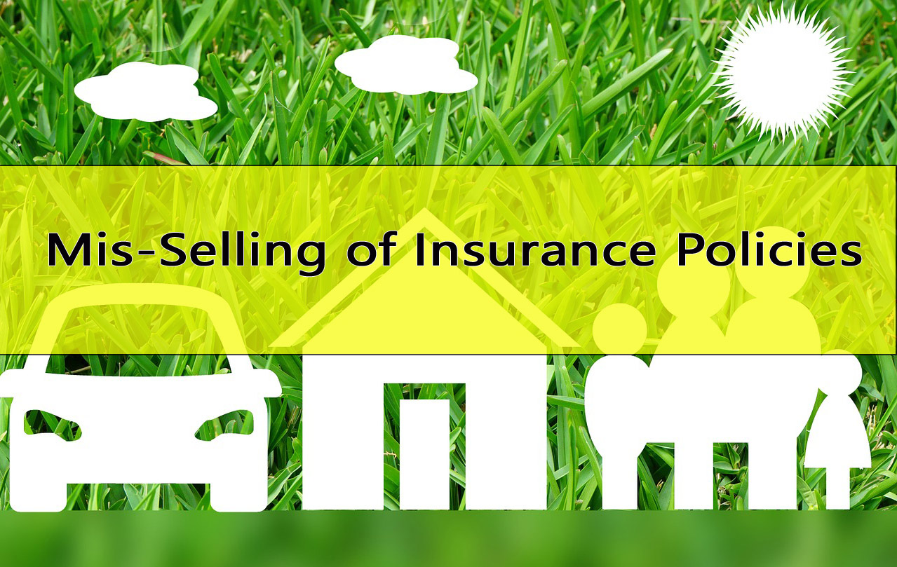 The menace of mis-selling in insurance their types, reasons and how to prevent it